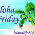 Holiday Friday = Lazy Friday = Aloha Friday