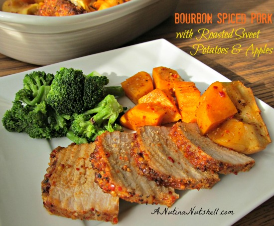 ... flavorful Bourbon Spiced Pork with Roasted Sweet Potatoes & Apples