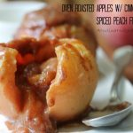 Oven-Roasted Apples with Cinnamon Spiced Peach Filling