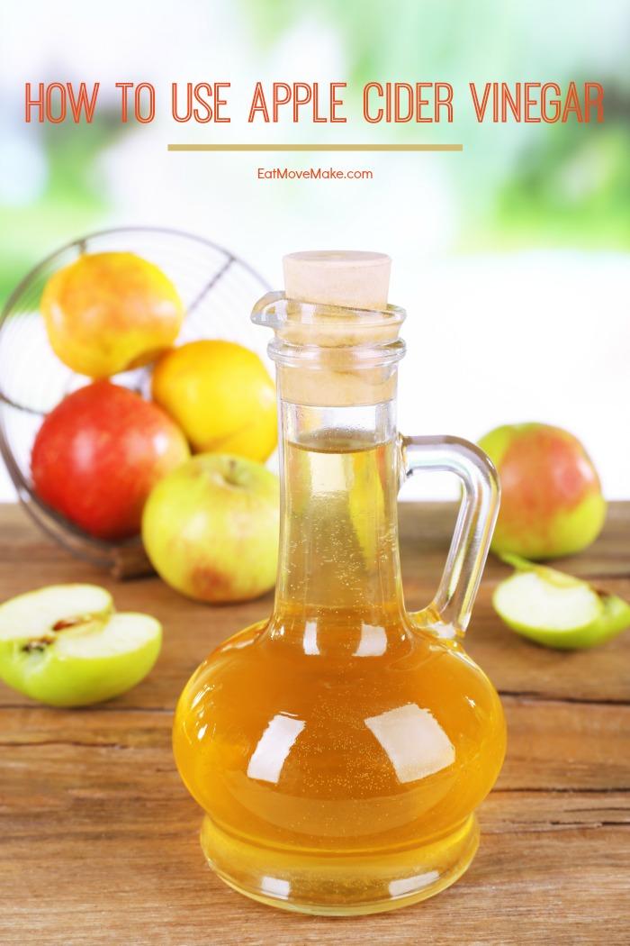 How To Use Apple Cider Vinegar - Eat Move Make