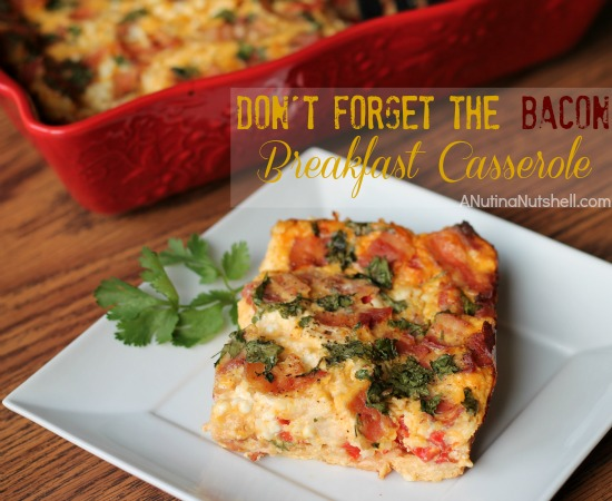 Don't Forget the Bacon Breakfast Casserole - Eat Move Make