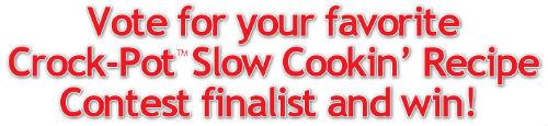 Crock-Pot Slow Cookin' Recipe Contest