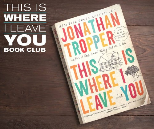 This is Where I Leave You Book Club #TIWILY #TIWILYbookclub