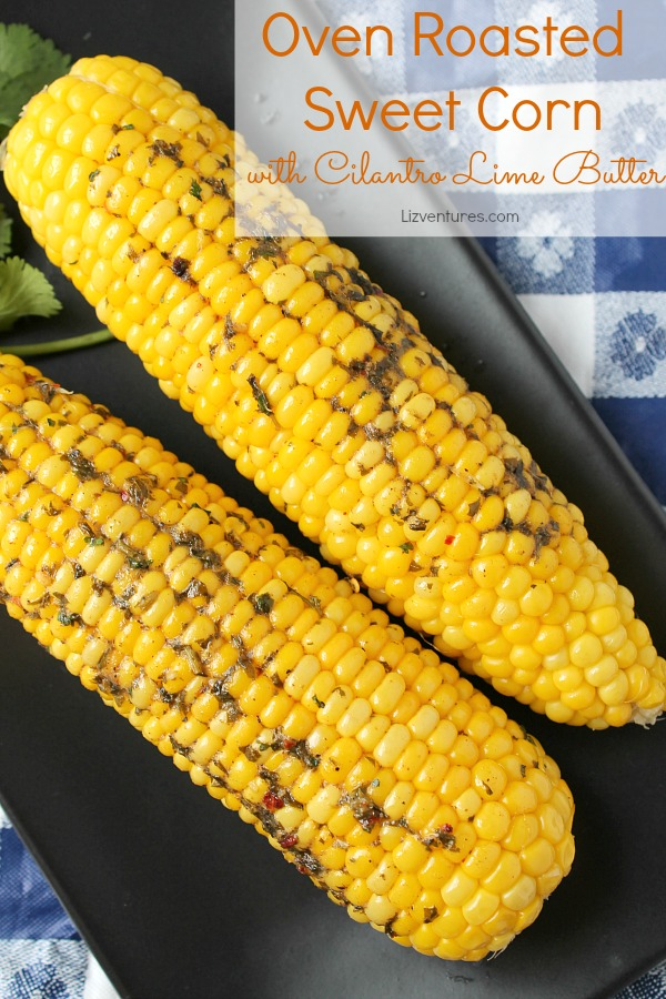 Oven Roasted Sunshine Sweet Corn with Cilantro Lime Butter