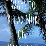 5 Ways to Relax More on Vacation