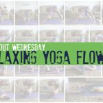 Workout Wednesday: Relaxing Yoga for Stress (Free Printable Routine)