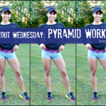 Workout Wednesday Pyramid Workout