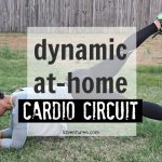 Workout…Monday? Dynamic Cardio at Home