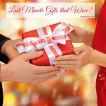 Last Minute Gifts That Wow!