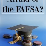 Afraid of the FAFSA? Tips to Help Prepare For It