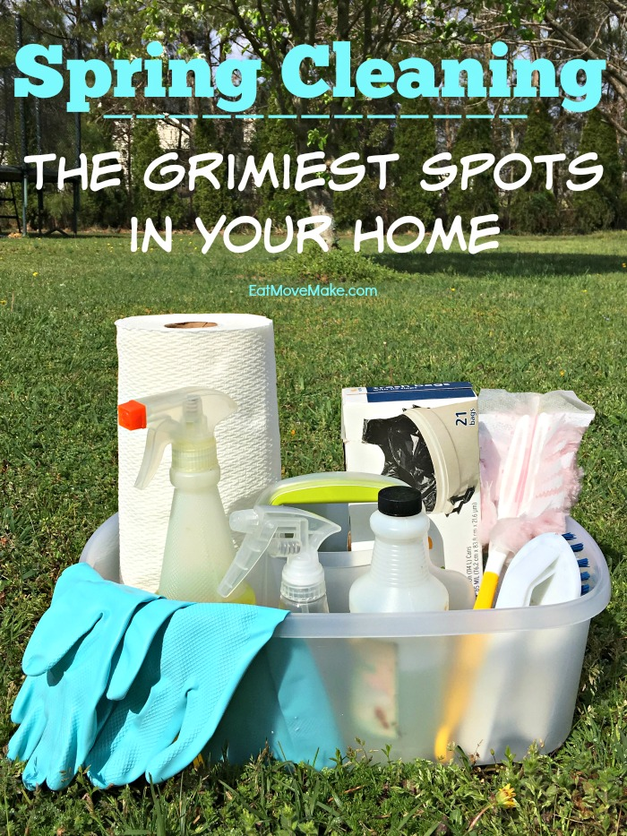 spring cleaning the grimiest spots in your home