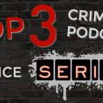 The Three Best Crime Podcasts Since Serial