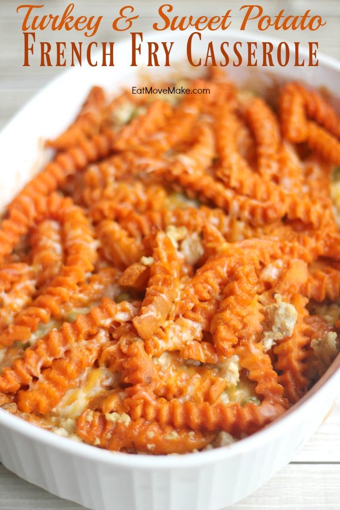 Turkey Amp Sweet Potato French Fry Casserole A Twist On