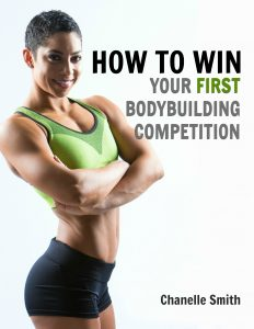 How to Win Your First Bodybuilding Competition ebook Chanelle Smith