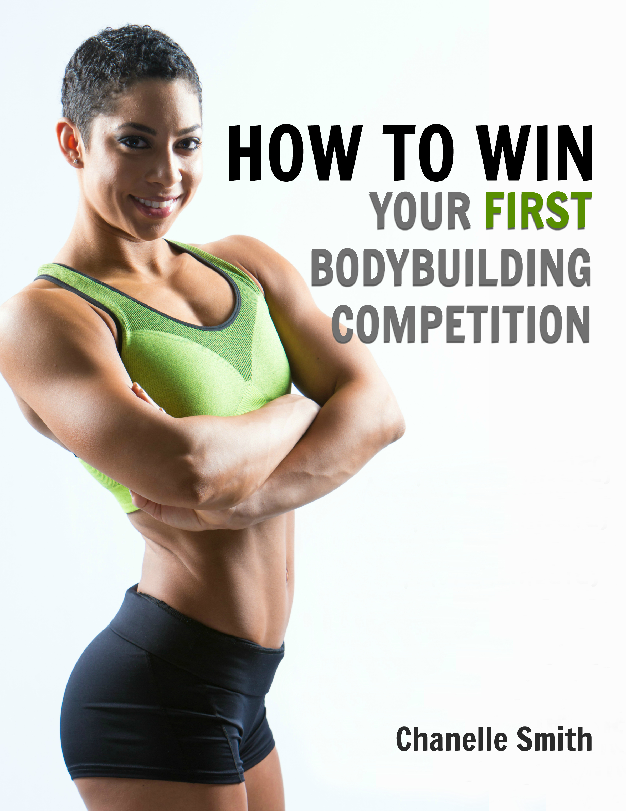How to Win Your First Bodybuilding Competion ebook Bikini Figure Chanelle Smith