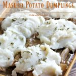 Chicken and Mashed Potato Dumplings