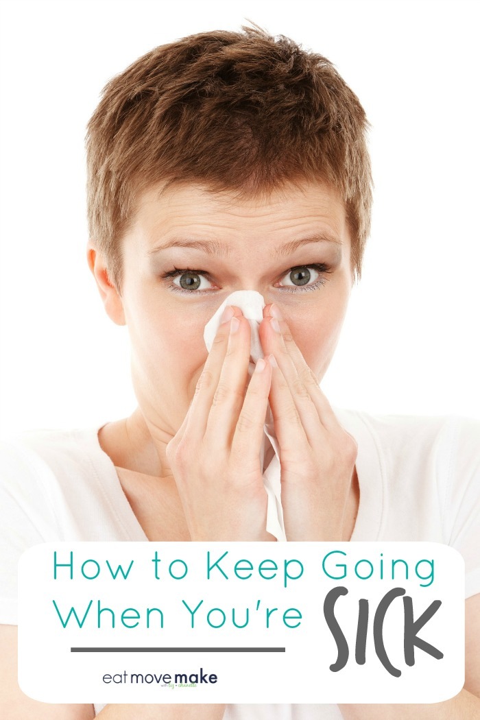 how-to-keep-going-when-you're-sick