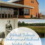 Harriet Tubman Underground Railroad Visitor Center Opens in March