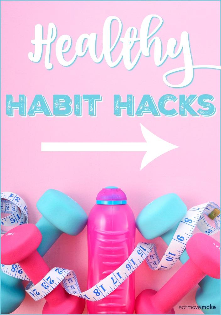 Healthy Habit Hacks