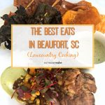The Best Eats in Beaufort SC – Get a Taste of Lowcountry Cuisine!