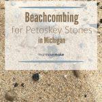 Beachcombing for Petoskey Stones in Michigan