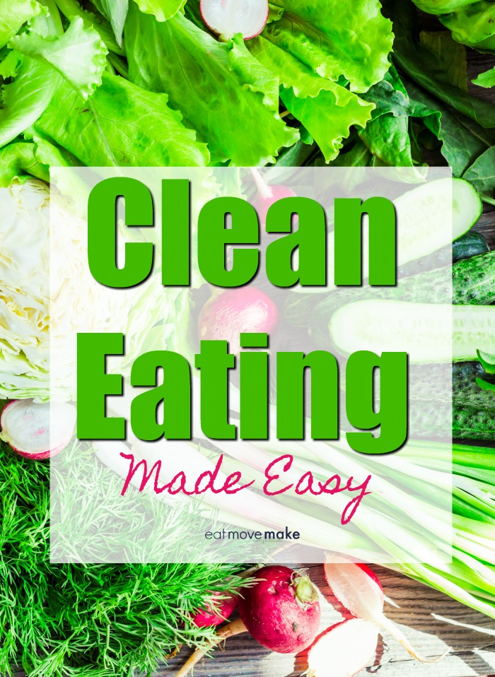 Clean Eating - The Easy Way to Eat Clean