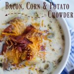 Instant Pot Bacon, Corn and Potato Chowder + #HowToInstantPot Giveaway