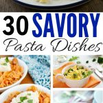 30 Savory Pasta Recipes the Whole Family Will Go Noodles Over!