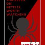 15 Thrillers on Netflix Worth Watching