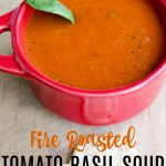 Summer Snacks and Fire Roasted Tomato Basil Soup