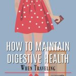 Maintaining Digestive Health When Traveling