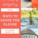 A Taste of Gettysburg: 3 Ways to Savor the Flavor of Adams County, PA
