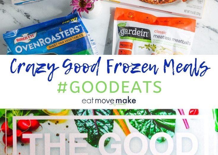 crazy good frozen meals