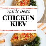 upside down chicken kiev stuffed sweet potatoes